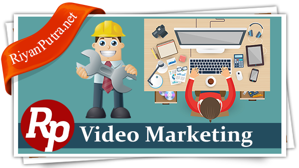 Cara Mudah Membuat Video Marketing